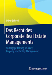 Das Recht des Corporate Real Estate Managements